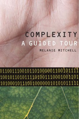 Book cover of Complexity: A Guided Tour, Reviewed at Technology and Society
