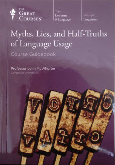 Image of cover of Myths Lies and Half Truths of Language Uses